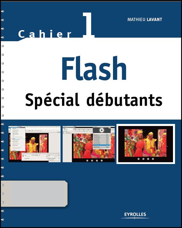 Flash Spécial débutants : Cahier 1
