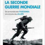 La Seconde Guerre mondiale: De la montée des fascismes à la victoire des alliés