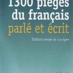 1300 pièges du français parlé et écrit