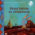 Un conte des indiens d'Amérique : Petit lièvre et l'étranger (avec un CD)