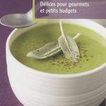 Soupes toutes simples et éco: Délices pour gourmets et petits budgets