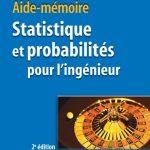 Statistique et probabilités pour l'ingénieur