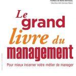 Le grand livre du management : Pour mieux incarner votre métier de manager