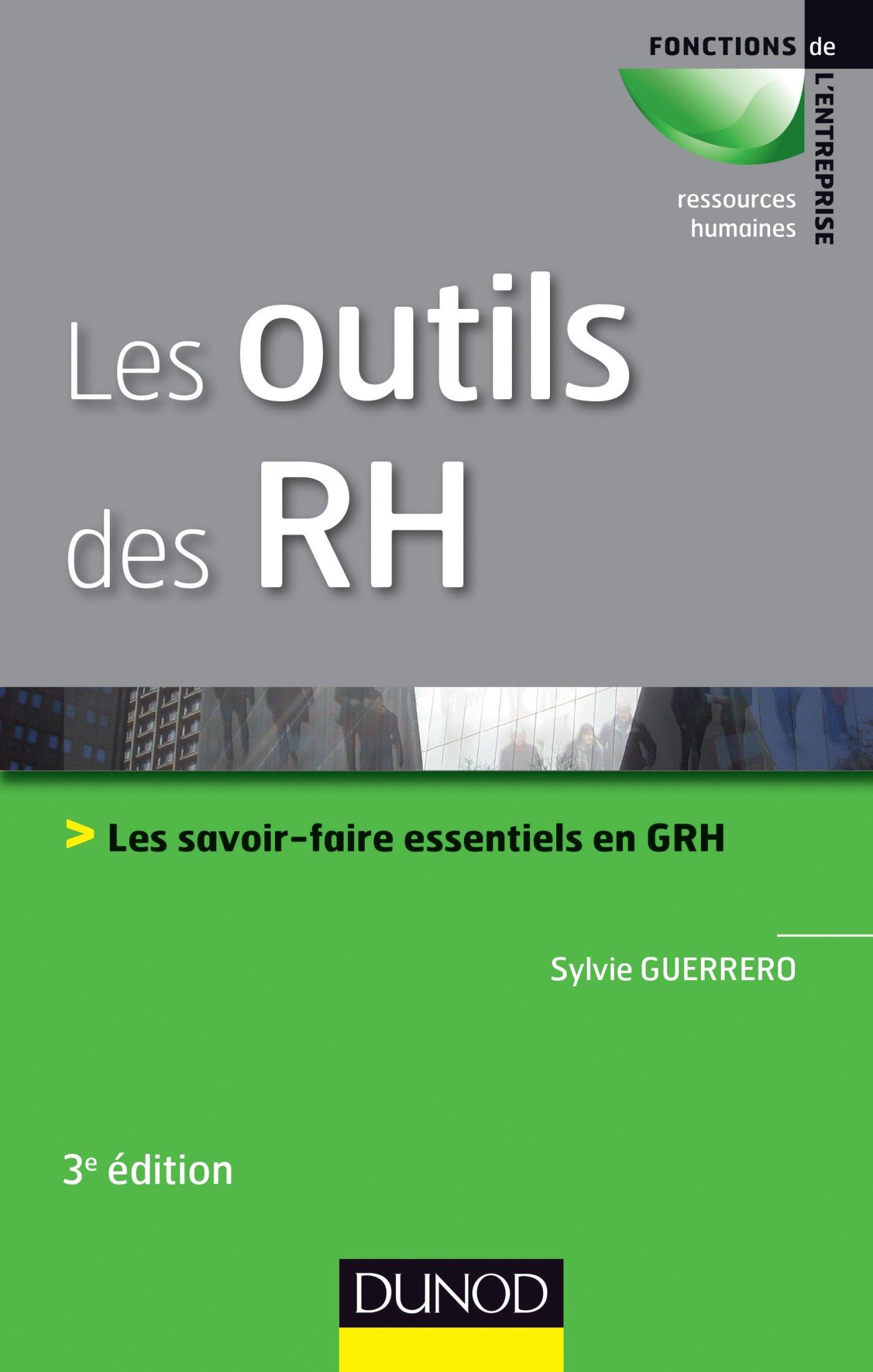 Les outils des RH – Les savoir-faire essentiels en GRH