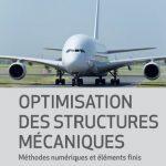 Optimisation des structures mécaniques - Méthodes numériques et éléments finis