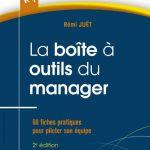 La Boîte à outils du manager - 60 fiches pratiques pour piloter son équipe