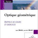Optique géométrique : Rappels de cours et exercices - Tome 2