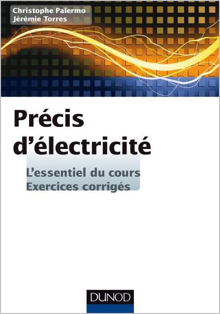 Précis d'Electricité – L'essentiel du cours, exercices corrigés