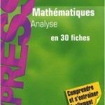 Mathématiques L1/ L2 Analyse en 30 fiches