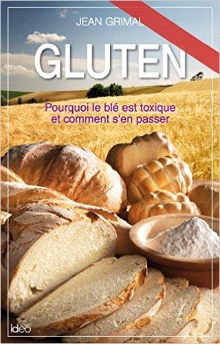 Gluten : Pourquoi le blé est toxique et comment s'en passer