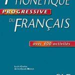 Phonétique progressive du français : Niveau avancé avec 400 exercices - Livre + Corrigés