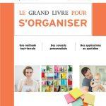 Le grand livre pour s'organiser : Une méthode tout-terrain