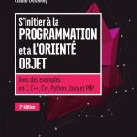 S'initier à la programmation et à l'orienté objet : Avec des exemples en C