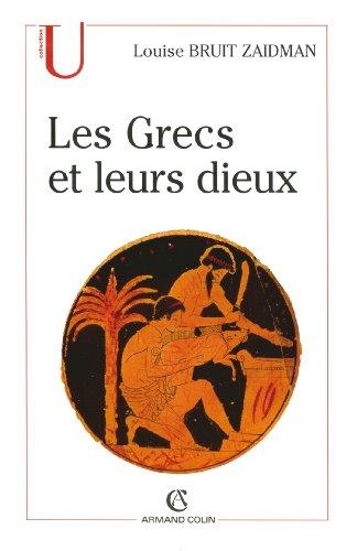 Les Grecs et leurs dieux : Pratiques et représentations religieuses dans la cité à l'époque classique (Histoire)