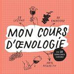 Mon cours d'oenologie : En 10 semaines chrono (2017)