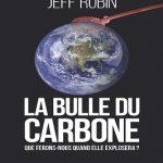 La Bulle du carbone. Que ferons-nous quand elle explosera ?