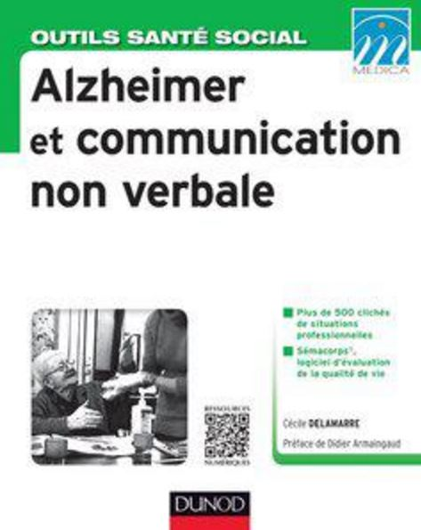 ALZHEIMER ET COMMUNICATION NON VERBALE : MALADIE D\'ALZHEIMER ET MALADIES APPARENTÉES