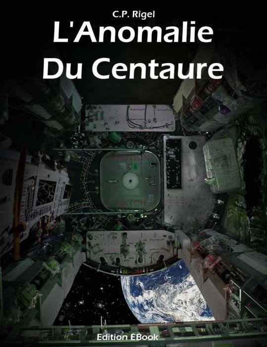 L'Anomalie du Centaure – C.P. Rigel
