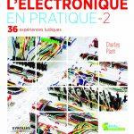 L'électronique en pratique 2 : 36 expériences ludiques