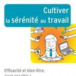Cultiver la sérénité au travail : Efficacité et bien-être