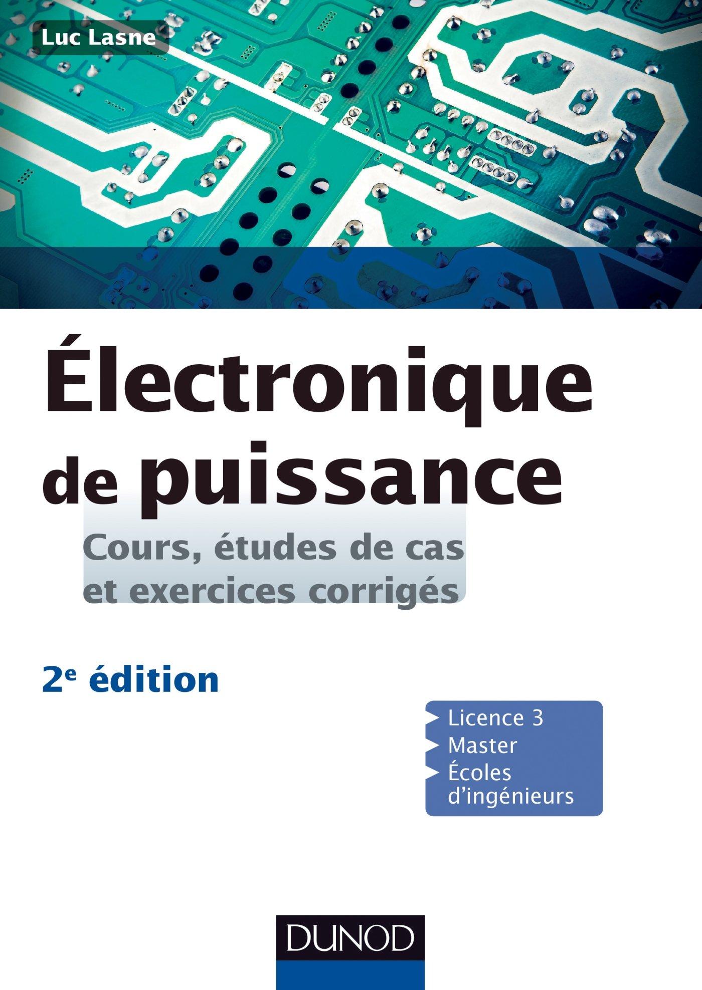 Electronique de puissance – Cours, études de cas et exercices corrigés