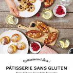 Pâtisseries sans gluten : Toutes les bases