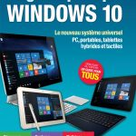 Le guide pratique Windows 10 : Le nouveau système universel - PC