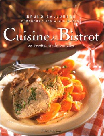 Cuisine de bistrot : 60 recettes traditionnelles