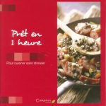 Prêt en 1 heure : Pour cuisiner sans stresser