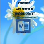 J'apprends à me servir de Word 2013 : Faire un document avec Word 2013