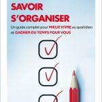 Savoir s'organiser : Un guide complet pour mieux vivre au quotidien et gagner du temps pour vous