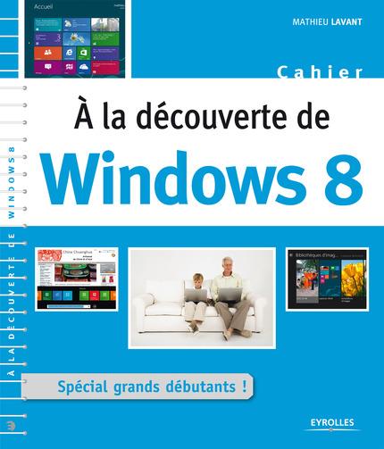 A la découverte de Windows 8 : Spécial grands débutants !