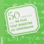 50 exercices pour ne plus tout remettre au lendemain