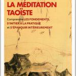 La méditation taoïste : Comprendre les fondements