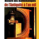 Histoire des mathématiques de l'antiquité à l'an mil : À la découverte des origines