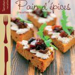 Pain d'épices : Recettes salées & sucrées