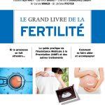 Le grand livre de la fertilité : Si la grossesse se fait attendre - Le guide pratique de l'Assistance Médicale à la Procréation (AMP)...