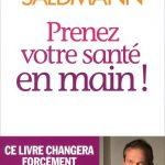 Prenez votre santé en main ! - Frédéric Saldmann
