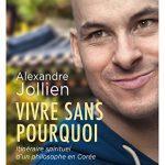 Alexandre Jollien- Vivre sans pourquoi