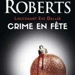 Lieutenant Eve Dallas ( tome 39: Crime en fête) de Nora Roberts (2016)