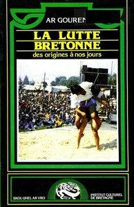 Ar Gouren – La Lutte Bretonne des origines à nos jours