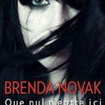 Que nul n'entre ici de Brenda Novak (2016)