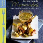 80 recettes de marinades pour plancha