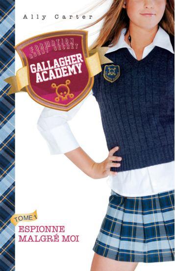 Gallagher Academy 1 – Espionne malgré moi