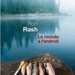 Ron Rash - Le monde a l endroit