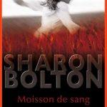 Sharon Bolton - Moisson de sang