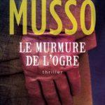 Valentin Musso - Le murmure de l'ogre