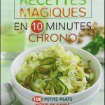 Mes petites recettes magiques en 10 minutes chrono