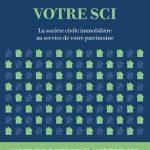 Créez et gérez votre SCI - La société civile immobilière au service de votre patrimoine