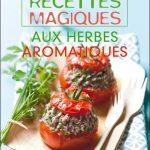 Mes petites recettes magiques aux herbes aromatiques